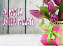26 maja – najserdeczniejsze życzenia dla naszych mam!